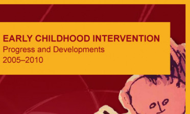 cover of the Early Childhood Intervention – Progress and Developments 2005–2010 report