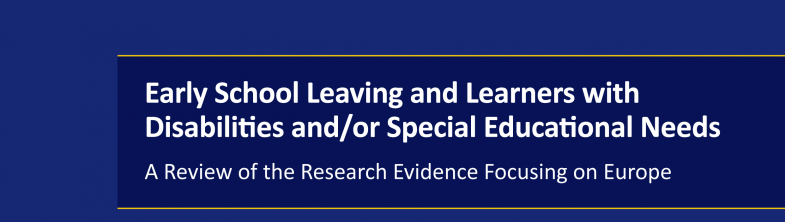 cover of Early School Leaving and Learners with Disabilities and/or Special Educational Needs: A Review of the Research Evidence Focusing on Europe