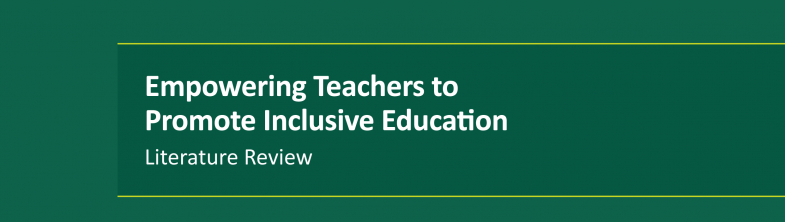 cover of the Empowering Teachers to Promote Inclusive Education Literature Review