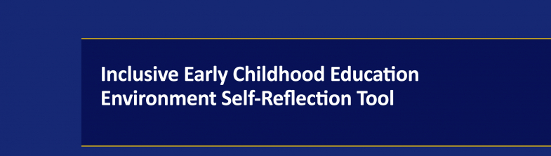 cover for the Inclusive Early Childhood Education Environment Self-Reflection Tool report