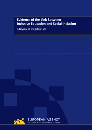 cover for the Evidence of the Link Between Inclusive Education and Social Inclusion: Literature Review