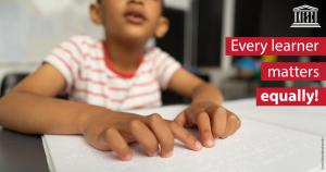 Image of a boy reading Braille, with the caption Every learner matters equally! and the UNESCO logo